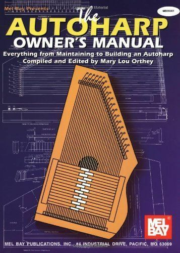 Autoharp owner's manual, Mary Lou Orthey,Mary Lou (EDT) Orthey,Ivan (EDT) Stiles