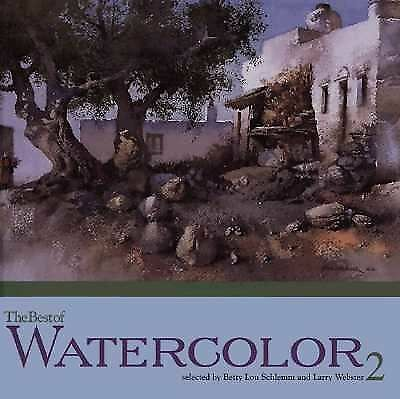 The Best of Watercolor 2 (Best of Watercolour), , Good Book