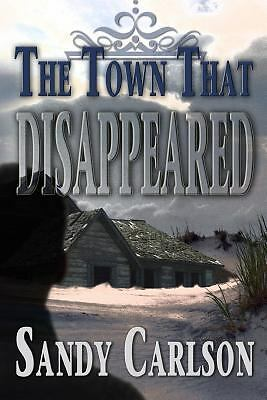 The Town That Disappeared, Carlson, Sandy, Good Book
