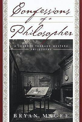 Confessions of a Philosopher: A Personal Journey Through Western Philosophy from