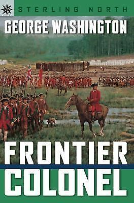 Sterling Point Books: George Washington: Frontier Colonel, Sterling North, Good