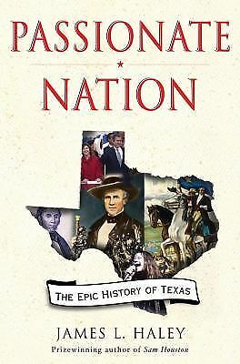 Passionate Nation: The Epic History of Texas, James L. Haley, Good Condition, Bo