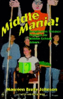 Middle Mania: Imaginative Theater Projects for Middle School Actors (Young Actor