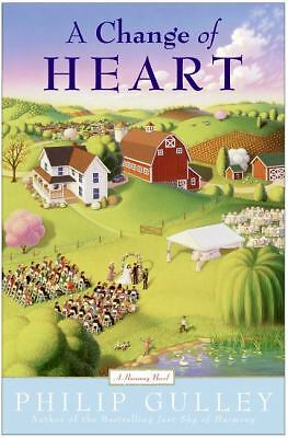 A Change of Heart: A Harmony Novel, Philip Gulley, Good Condition, Book