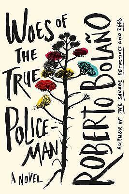 Woes of the True Policeman, Bolaño, Roberto, Good Condition, Book