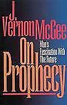 On Prophecy: Thru the Bible, McGee, J. Vernon, Good Condition, Book