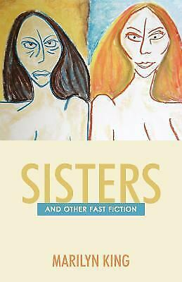 Sisters: And Other Fast Fiction, King, Marilyn, Good Book