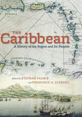 The Caribbean : A History of the Region and Its Peoples (2011, Paperback)