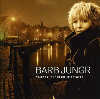 Chanson:  The Space In Between: Barb Jungr