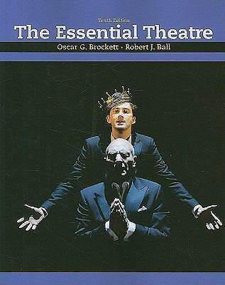 The Essential Theatre by Robert J. Ball and Oscar G. Brockett (2009, Paperback)