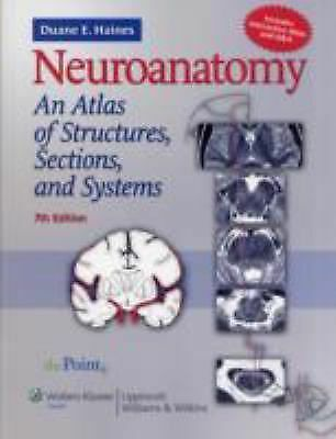 Neuroanatomy : An Atlas of Structures, Sections, and Systems by Duane E....