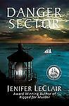 Danger Sector by Jenifer LeClair (2011, Paperback)