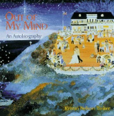 Out of My Mind: An Autobiography: Kristin Nelson Tinker