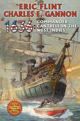 1636: Commander Cantrell in the West Indies (The Ring of Fire): Flint, Eric, Ga