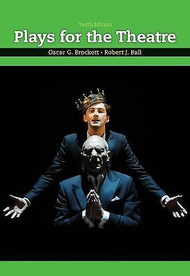 Plays for the Theatre by Robert J. Ball and Oscar G. Brockett (2010, Paperback)