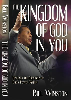The Kingdom of God in You: Bill Winston