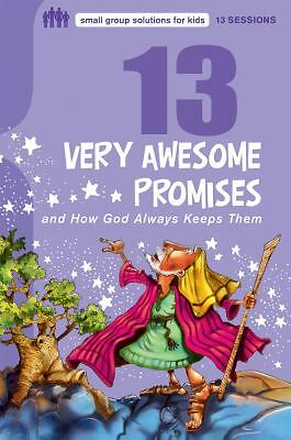 13 Very Awesome Promises and How God Always Keeps Them (Small Group Solutions f