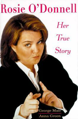 Rosie O'Donnell : Her True Story by George Mair (1997, Hardcover)