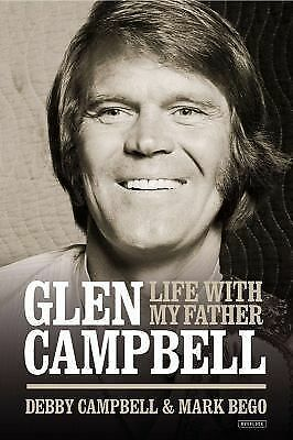 Life with my Father Glen Campbell: Campbell, Debby, Bego, Mark