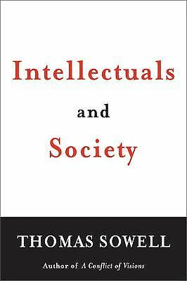 Intellectuals and Society: Sowell, Thomas