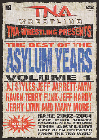 TNA Wrestling: The Best of the Asylum Years, Vol. 1: