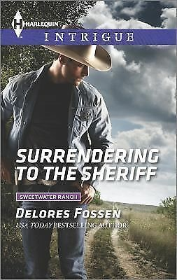 Surrendering to the Sheriff (Sweetwater Ranch): Fossen, Delores