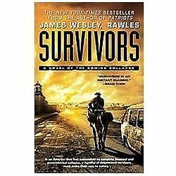Survivors: A Novel of the Coming Collapse: Rawles, James Wesley
