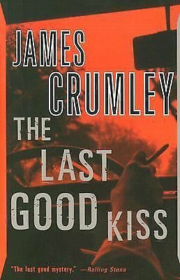 The Last Good Kiss: Crumley, James