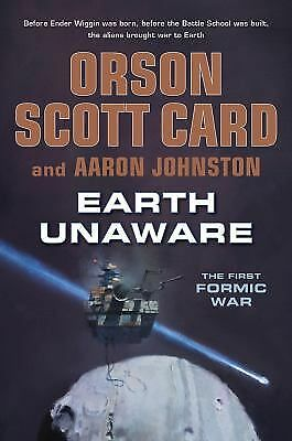 Earth Unaware (The First Formic War): Card, Orson Scott, Johnston, Aaron