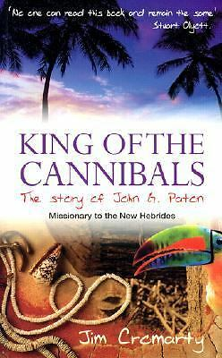 King Of The Cannibals: The Story Of John G. Paton, Missionary To The Hebrides: