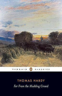 Far from the Madding Crowd (Penguin Classics): Thomas Hardy