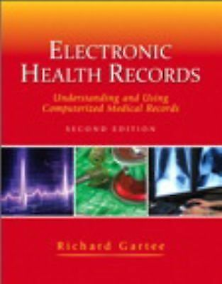 Electronic Health Records : Understanding and Using Computerized Medical...
