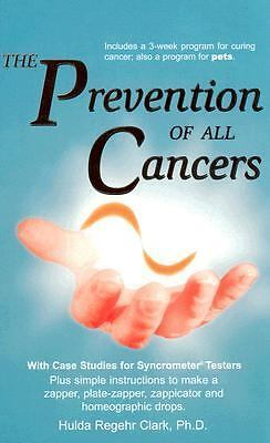 The Prevention of all Cancers: Hulda R. Clark