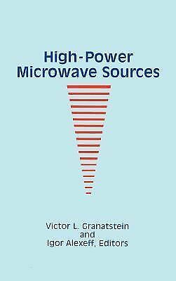 Microwave Library: High-Power Microwave Sources by Igor Alexeff and Victor L....