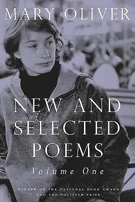 New and Selected Poems, Volume One: Oliver, Mary