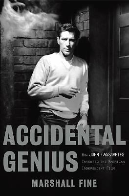 Accidental Genius: How John Cassavetes Invented the Independent Film: Fine, Mar
