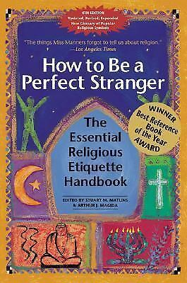 NEW How to Be a Perfect Stranger: The Essential Religious Etiquette Handbook by