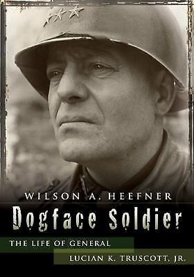 Dogface Soldier: The Life of General Lucian K. Truscott, Jr. (American Military