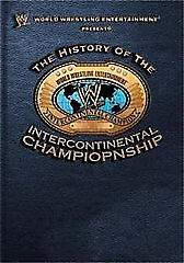 WWE: The History of the Intercontinental Championship: