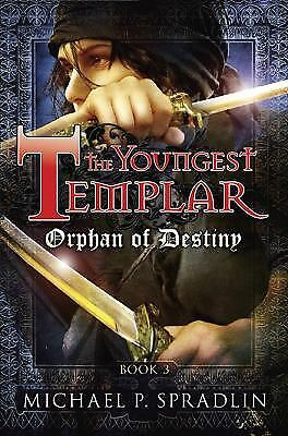 The Youngest Templar: Orphan of Destiny 3 by Michael P. Spradlin (2010, HC)