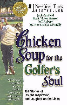 Chicken Soup for the Golfer's Soul : 101 Stories Signed Like New Soft Cover