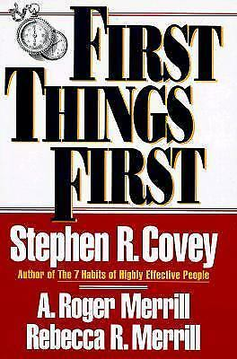First Things First A Principle Centered Approach to Time and Life New Hard Cover