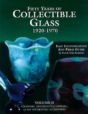 Fifty Years of Collectible Glass: 1920-1970, Volume 11, Easy Identification and