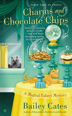 Charms and Chocolate Chips: A Magical Bakery Mystery, Cates, Bailey, Good Book