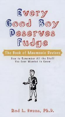 Every Good Boy Deserves Fudge: The Book of Mnemonic Devices by Rod L. Evans...