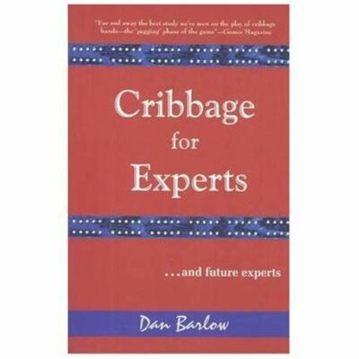 Cribbage for Experts: And Future Experts by Barlow, Dan