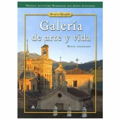 Galeria De Arte Y Vida  Spanish, Nivel Avanzado(Writing Activities Workbook and