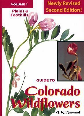 Guide To Colorado Wildflowers: Plains and Foothills (Guide to Colorado Wildflow
