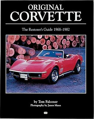 Original Corvette 1968-1982: The Restorer's Guide 1968-1982 (Original Series) b