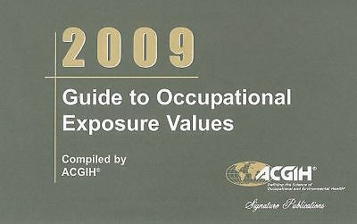 2009 Guide to Occupational Exposure Values by Acgih (2009, Spiral)